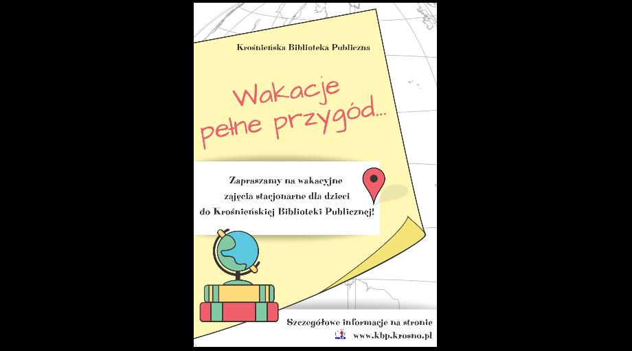 """""""Wakacje pełne przygód…"""" w Krośnieńskiej Bibliotece Publicznej"""